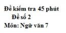 Đề số 2 - Đề kiểm tra 45 phút (1 tiết) - Học kì 2 - Ngữ văn 7