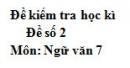 Đề số 2 - Đề thi học kì 2 - Ngữ văn 7