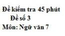 Đề số 3 - Đề kiểm tra 45 phút (1 tiết) - Học kì 1 - Ngữ văn 7