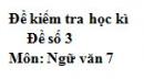 Đề số 3 - Đề kiểm tra học kì 2 (Đề thi học kì 2) - Ngữ văn 7