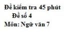 Đề số 4 - Đề kiểm tra 45 phút (1 tiết) - Học kì 1 - Ngữ văn 7