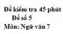 Đề số 5 - Đề kiểm tra 45 phút (1 tiết) - Học kì 1 - Ngữ văn 7