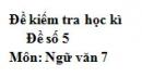 Đề số 5 - Đề thi học kì 2 - Ngữ văn 7