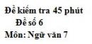 Đề số 6 - Đề kiểm tra 45 phút (1 tiết) - Học kì 1 - Ngữ văn 7