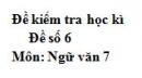 Đề số 6 - Đề thi học kì 2 - Ngữ văn 7