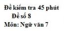 Đề số 8 - Đề kiểm tra 45 phút (1 tiết) - Học kì 1 - Ngữ văn 7