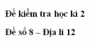 Đề số 3 - Đề kiểm tra học kì 2 - Địa lí 12