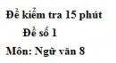 Đề số 1 - Đề kiểm tra 15 phút - Học kì 2 - Ngữ văn 8