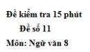 Đề số 11 - Đề kiểm tra 15 phút - Học kì 1 - Ngữ văn 8