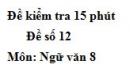 Đề số 12 - Đề kiểm tra 15 phút - Học kì 1 - Ngữ văn 8