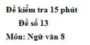 Đề số 13 - Đề kiểm tra 15 phút - Học kì 1 - Ngữ văn 8