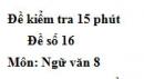 Đề số 16 - Đề kiểm tra 15 phút - Học kì 1 - Ngữ văn 8