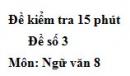 Đề số 3 - Đề kiểm tra 15 phút - Học kì 1 - Ngữ văn 8