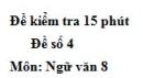 Đề số 4 - Đề kiểm tra 15 phút - Học kì 2 - Ngữ văn 8