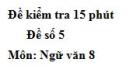 Đề số 5 - Đề kiểm tra 15 phút - Học kì 1 - Ngữ văn 8
