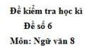 Đề số 6 - Đề thi học kì 2 - Ngữ văn 8