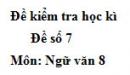 Đề số 7 - Đề thi học kì 2 - Ngữ văn 8
