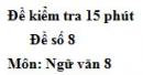 Đề số 8 - Đề kiểm tra 15 phút - Học kì 2 - Ngữ văn 8