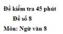 Đề số 8 - Đề kiểm tra 45 phút (1 tiết) - Học kì 1 - Ngữ văn 8