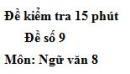 Đề số 9 - Đề kiểm tra 15 phút - Học kì 2 - Ngữ văn 8
