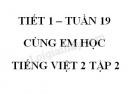 Giải Cùng em học Tiếng Việt lớp 2 tập 2 - trang 5, 6 - Tuần 19 - Tiết 1