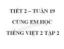 Giải Cùng em học Tiếng Việt lớp 2 tập 2 - trang 6, 7 - Tuần 19 - Tiết 2