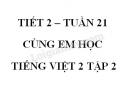 Giải Cùng em học Tiếng Việt lớp 2 tập 2 - trang 13, 14 - Tuần 21 - Tiết 2