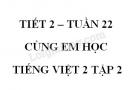 Giải Cùng em học Tiếng Việt lớp 2 tập 2 - trang 17, 18 - Tuần 22 - Tiết 2