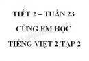 Giải Cùng em học Tiếng Việt lớp 2 tập 2 - trang 20, 21 - Tuần 23 - Tiết 2
