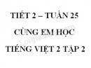 Giải Cùng em học Tiếng Việt lớp 2 tập 2 - trang 27, 28 - Tuần 25 - Tiết 2
