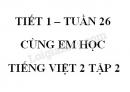 Giải Cùng em học Tiếng Việt lớp 2 tập 2 - trang 29, 30 - Tuần 26 - Tiết 1