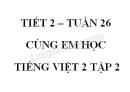 Giải Cùng em học Tiếng Việt lớp 2 tập 2 - trang 30, 31 - Tuần 26 - Tiết 2