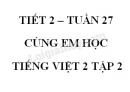 Giải Cùng em học Tiếng Việt lớp 2 tập 2 - trang 34, 35 - Tuần 27 - Tiết 2