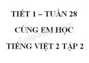 Giải Cùng em học Tiếng Việt lớp 2 tập 2 - trang 36, 37 - Tuần 28 - Tiết 1