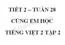Giải Cùng em học Tiếng Việt lớp 2 tập 2 - trang 38 - Tuần 28 - Tiết 2