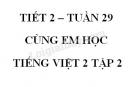 Giải Cùng em học Tiếng Việt lớp 2 tập 2 - trang 40, 41, 42 - Tuần 29 - Tiết 2