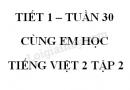 Giải Cùng em học Tiếng Việt lớp 2 tập 2 - trang 42, 43 - Tuần 30 - Tiết 1