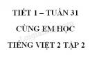 Giải Cùng em học Tiếng Việt lớp 2 tập 2 - trang 45, 46 - Tuần 31 - Tiết 1