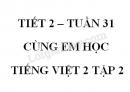 Giải Cùng em học Tiếng Việt lớp 2 tập 2 - trang 46, 47 - Tuần 31 - Tiết 2