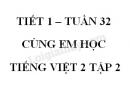 Giải Cùng em học Tiếng Việt lớp 2 tập 2 - trang 47, 48 - Tuần 32 - Tiết 1