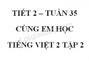 Giải Cùng em học Tiếng Việt lớp 2 tập 2 - trang 59, 60, 61, 62 - Tuần 35 - Tiết 2