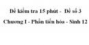 Đề kiểm tra 15 phút -  Đề số 3 - Chương I - Phần tiến hóa - Sinh 12