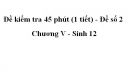 Đề kiểm tra 45 phút (1 tiết) - Đề số 2 - Chương V - Sinh 12