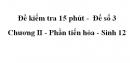 Đề kiểm tra 15 phút -  Đề số 3 - Chương II - Phần tiến hóa - Sinh 12
