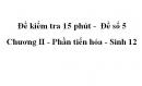 Đề kiểm tra 15 phút -  Đề số 5 - Chương II - Phần tiến hóa - Sinh 12