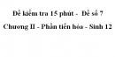 Đề kiểm tra 15 phút -  Đề số 7 - Chương II - Phần tiến hóa - Sinh 12