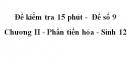 Đề kiểm tra 15 phút -  Đề số 9 - Chương II - Phần tiến hóa - Sinh 12