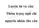 Luyện từ và câu: Thêm trạng ngữ chỉ nguyên nhân cho câu trang 140 SGK Tiếng Việt tập 2
