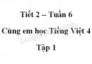 Giải Cùng em học Tiếng Việt lớp 4 tập 1 - trang 24, 25 - Tuần 6 - Tiết 2