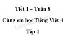 Giải Cùng em học Tiếng Việt lớp 4 tập 1 - trang 29, 30 - Tuần 8 - Tiết 1
